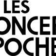 Les Concerts de Poche ne vous oublient pas 🎤